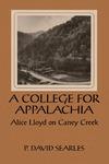 A College For Appalachia: Alice Lloyd on Caney Creek