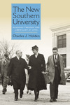 New Southern University: Academic Freedom and Liberalism at UNC by Charles J. Holden