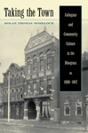 Taking the Town: Collegiate and Community Culture in the Bluegrass, 1880-1917