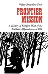 Frontier Mission: A History of Religion West of the Southern Appalachians to 1861 by Walter Brownlow Posey