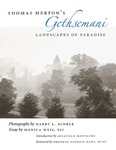 Thomas Merton's Gethsemani: Landscapes of Paradise by Harry L. Hinkle and Monica Weis SSJ