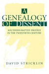 A Genealogy of Dissent: Southern Baptist Protest in the Twentieth Century