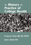 The History and Practice of College Health by H. Spencer Turner and Janet L. Hurley