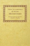 Three Melodramas by Pietro Metastasio