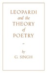 Leopardi and the Theory of Poetry by G. Singh