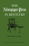 The Newspaper Press in Kentucky by Herndon J. Evans