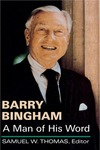 Barry Bingham: A Man of His Word by Barry Bingham and Samuel W. Thomas