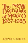 The New Dramatists of Mexico 1967–1985