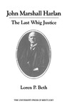 John Marshall Harlan: The Last Whig Justice