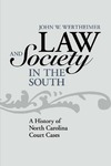 Law and Society in the South: A History of North Carolina Court Cases by John W. Wertheimer