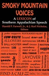 Smoky Mountain Voices: A Lexicon of Southern Appalachian Speech Based on the Research of Horace Kephart