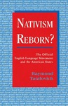 Nativism Reborn? The Official English Language Movement and the American States by Raymond Tatalovich