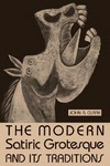 The Modern Satiric Grotesque and Its Traditions by John R. Clark