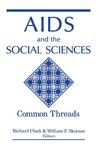 AIDS and the Social Sciences: Common Threads by Richard Ulack and William F. Skinner