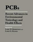 PCBs: Recent Advances in Environmental Toxicology and Health Effects by Larry W. Robertson and Larry G. Hansen