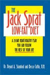 The Jack Sprat Low-Fat Diet: A 28-Day Heart-Healthy Plan You Can Follow the Rest of Your Life by Bryant A. Stamford and Becca Coffin