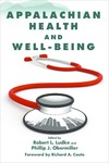 Appalachian Health and Well-Being by Robert L. Ludke and Phillip J. Obermiller