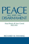 Peace And Disarmament: Naval Rivalry and Arms Control, 1922-1933