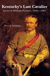Kentucky's Last Cavalier: General William Preston, 1816-1887