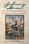 Johnny Green of the Orphan Brigade: The Journal of a Confederate Soldier by John Williams Green and Albert D. Kirwan