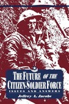 The Future of the Citizen-Soldier Force: Issues and Answers