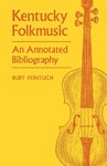 Kentucky Folkmusic: An Annotated Bibliography