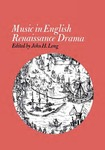 Music in English Renaissance Drama
