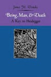 Being, Man, and Death: A Key to Heidegger by James M. Demske