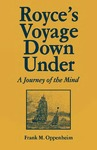 Royce's Voyage Down Under: A Journey of the Mind by Frank M. Oppenheim