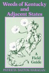 Weeds of Kentucky and Adjacent States: A Field Guide