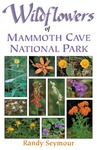 Wildflowers of Mammoth Cave National Park by Randy Seymour