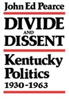 Divide and Dissent: Kentucky Politics, 1930-1963