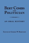 Bert Combs The Politician: An Oral History