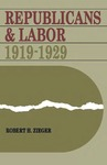 Republicans and Labor: 1919–1929