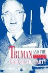 Truman and the Democratic Party by Sean J. Savage