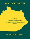 Kentucky Votes: Volume 1: Presidential Elections, 1952–1960; U.S. Senate Primary and General Elections, 1920–1960 by Malcolm E. Jewell