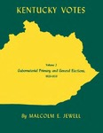 Kentucky Votes: Volume 2: Gubernatorial Primary and General Elections, 1923–1959 by Malcolm E. Jewell