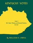 Kentucky Votes: Volume 3: U.S. House Primary and General Elections, 1920–1960 by Malcolm E. Jewell
