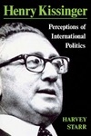 Henry Kissinger: Perceptions of International Politics
