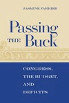 Passing the Buck: Congress, the Budget, and Deficits