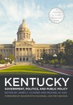 Kentucky Government, Politics, and Public Policy by James C. Clinger and Michael W. Hail