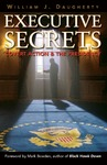 Executive Secrets: Covert Action and the Presidency by William J. Daugherty