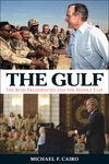 The Gulf: The Bush Presidencies and the Middle East by Michael F. Cairo