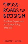 Crossroads Of Decision: The State Department and Foreign Policy, 1933-1937