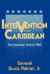 Intervention in the Caribbean: The Dominican Crisis of 1965