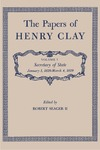 The Papers of Henry Clay. Volume 7. Secretary of State, January 1, 1828-March 4, 1829