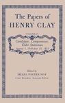 The Papers of Henry Clay. Volume 10. Candidate, Compromiser, Elder Statesman. January 1, 1844-June 29, 1852