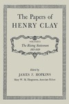 The Papers of Henry Clay. Volume 2. The Rising Statesman, 1815-1820
