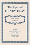 The Papers of Henry Clay: Supplement, 1793–1852 by Henry Clay and Melba Porter Hay