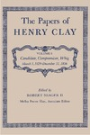 The Papers of Henry Clay. Volume 8. Candidate, Compromiser, Whig, March 5, 1829-December 31, 1836